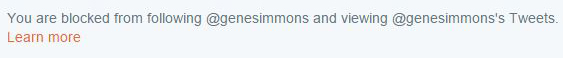 Seriously: I was blocked by Gene Simmons ... of KISS